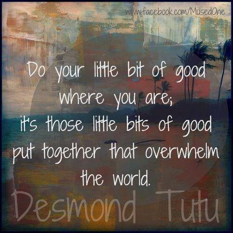 "Desmond Tutu ""Do your little bit of good"""