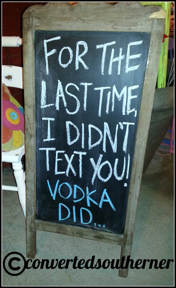 For the last time, I didn't text you! Vodka Did!