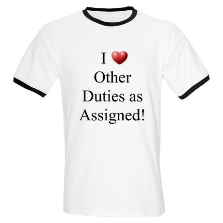 via Pinterest I love other duties as assigned. The best catch-all in higher ed!