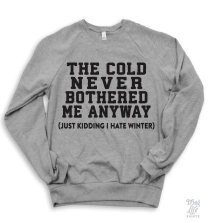 the cold never bothered me via pinterest