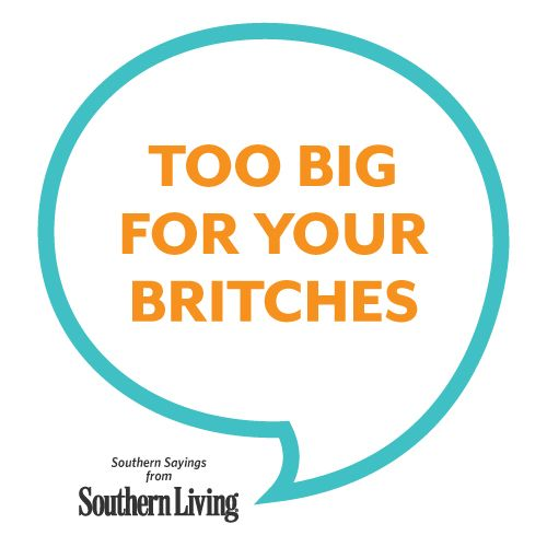 Too Big For Your Britches via Southern Living